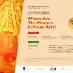 "Art Forum Africa Presents ""Where Are The Women In Visual Arts""?"