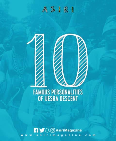 10 Famous Personalities of Ijesha Descent