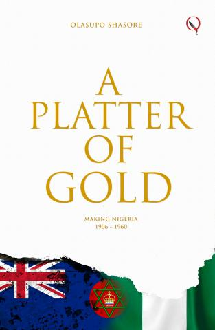 A Platter of Gold: 'We can divide ourselves but not our history' – Olasupo Shasore